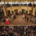 Rolul teatrului in educatia copiilor si tinerilor